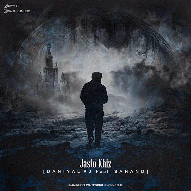 Daniyal PJ - Jasto Khiz (Ft Sahand)