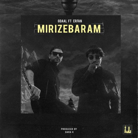 Gdaal And Erfan - Mirize Baram