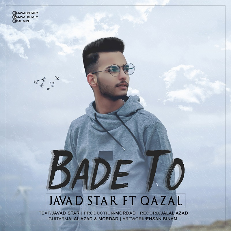 Javad Star - Bade To (Ft Qazal)