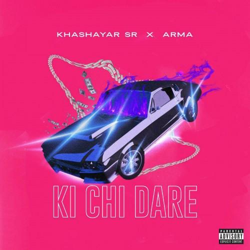 Khashayar SR x Arma - Ki Chi Dare